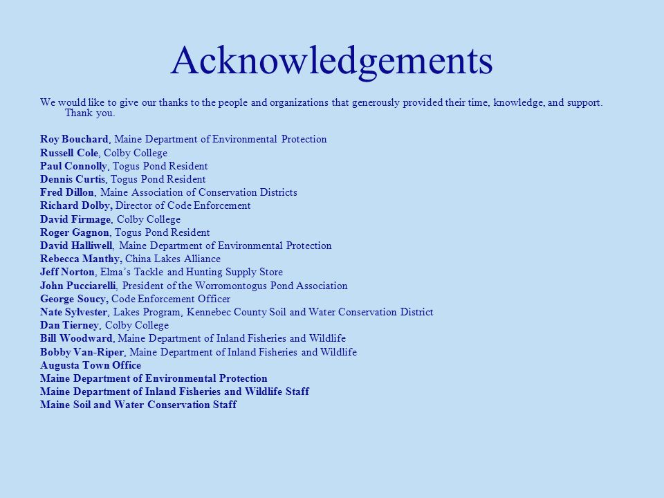Acknowledgements We would like to give our thanks to the people and organizations that generously provided their time, knowledge, and support.