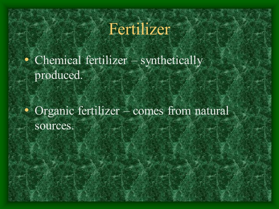 Fertilizer Almost all fertilizers, both chemical and organic, tend to lower the pH or make soil more acidic.