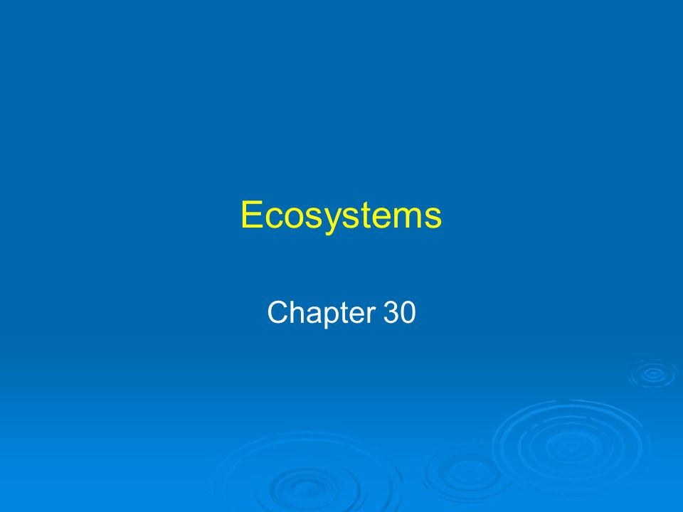 Ecosystems Chapter 30