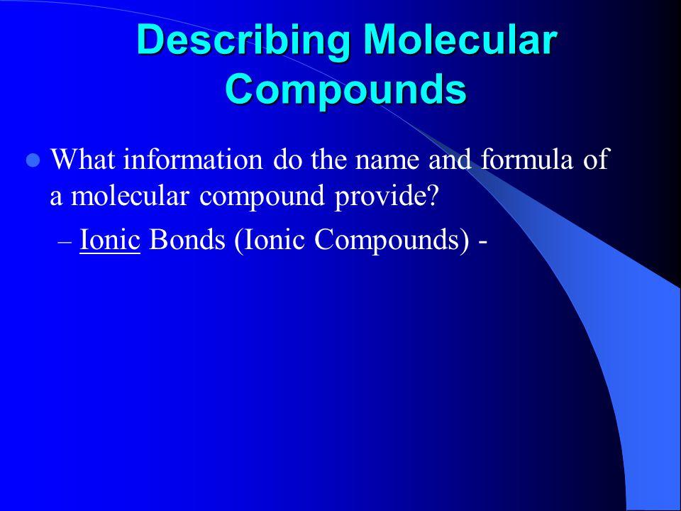 Describing Molecular Compounds What information do the name and formula of a molecular compound provide.