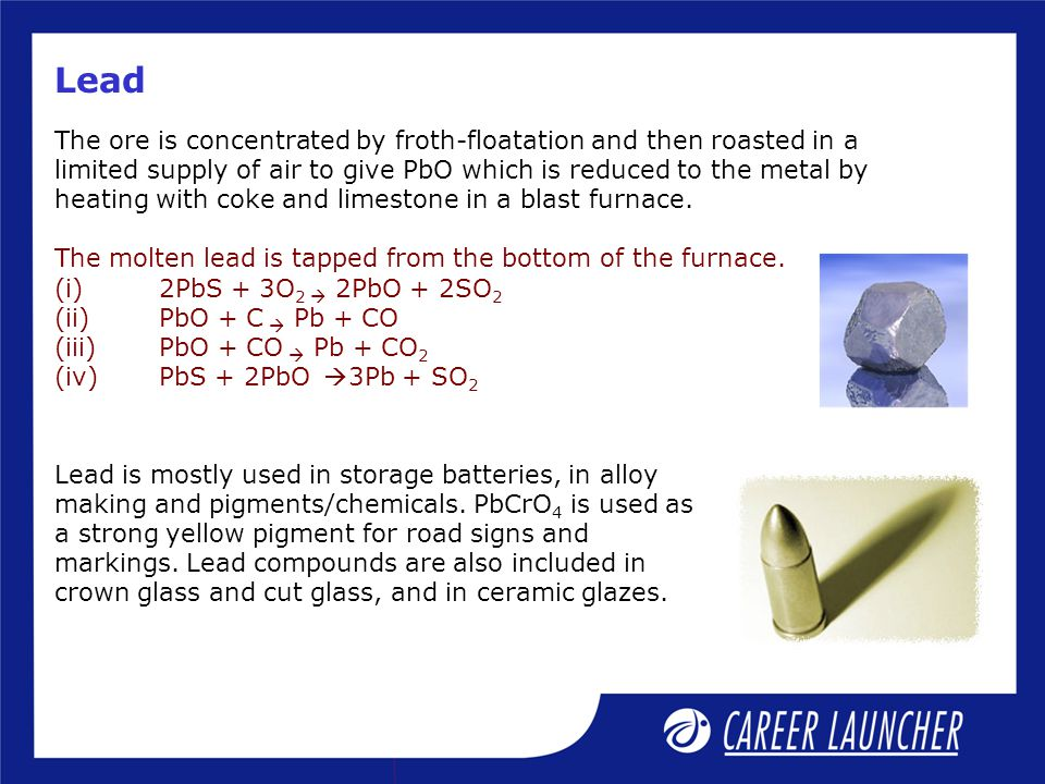 Lead Lead is mostly used in storage batteries, in alloy making and pigments/chemicals.
