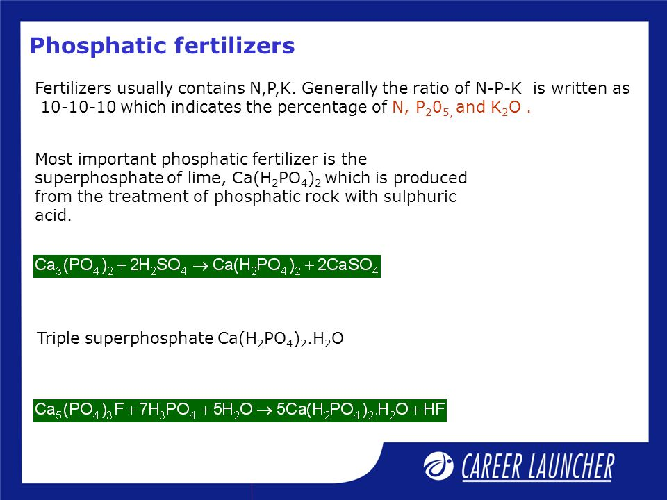 Phosphatic fertilizers Fertilizers usually contains N,P,K.