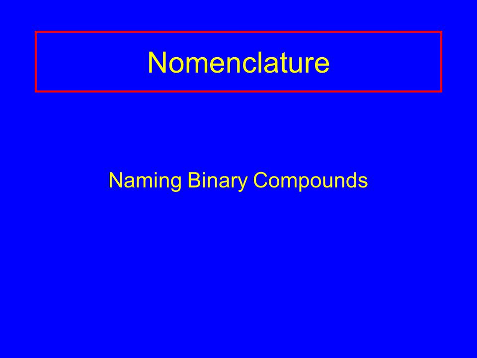 Nomenclature Naming Binary Compounds