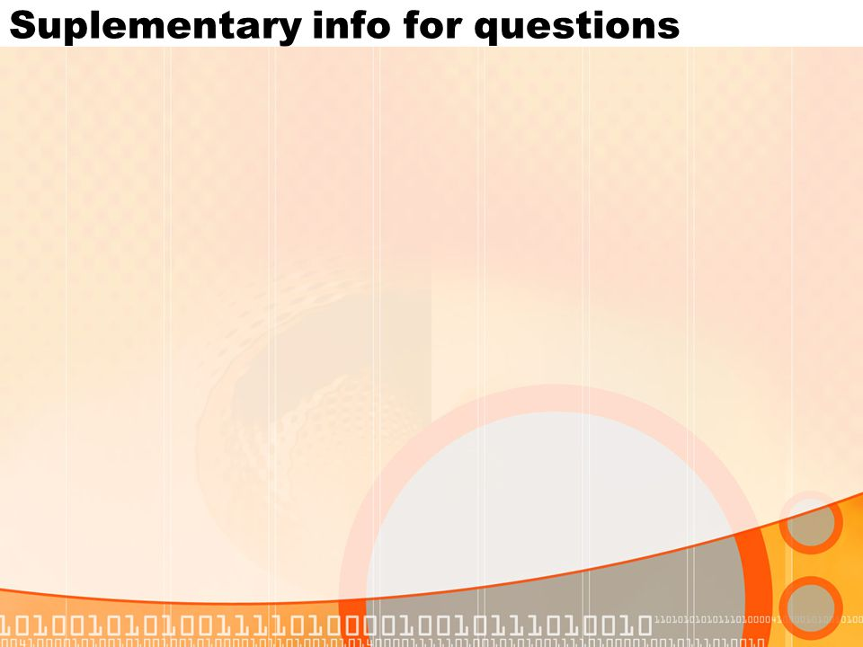 Suplementary info for questions
