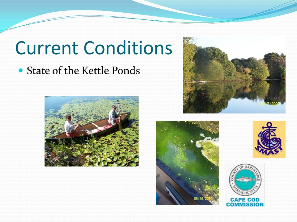 Current Conditions State of the Kettle Ponds