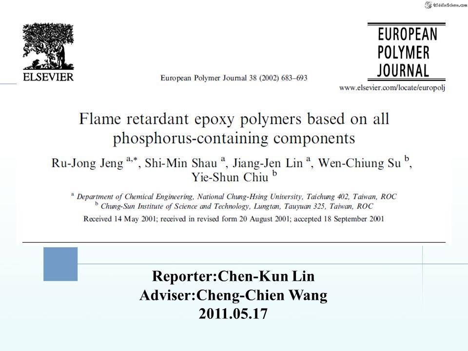 Reporter:Chen-Kun Lin Adviser:Cheng-Chien Wang 2011.05.17