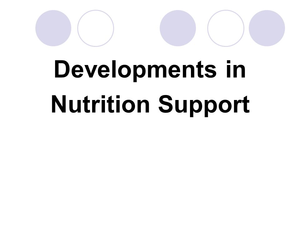 Developments in Nutrition Support