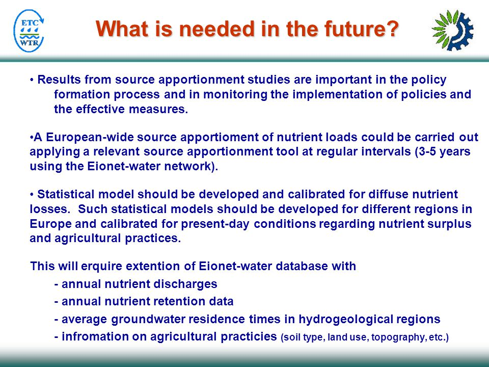 What is needed in the future? Results from source apportionment studies are important in the policy formation process and in monitoring the implementa
