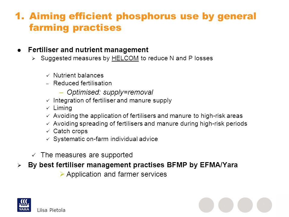 Liisa Pietola Fertiliser and nutrient management  Suggested measures by HELCOM to reduce N and P losses Nutrient balances – Reduced fertilisation –Op