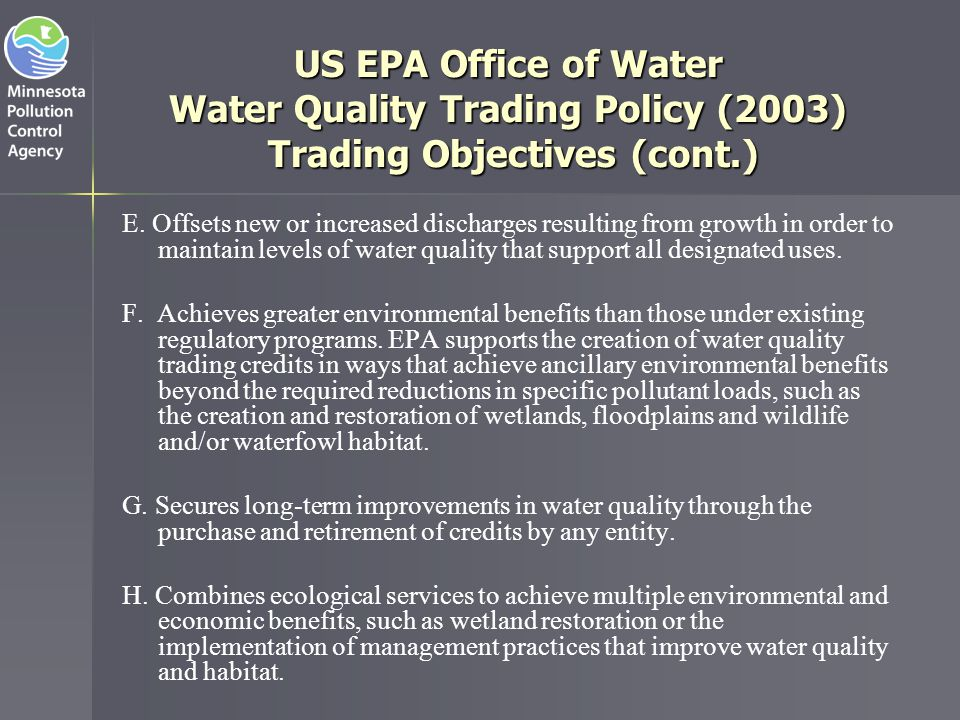 Water Quality Trading Rule Development MPCA is developing a Water Quality Trading rule with the assistance of an advisory committee The advisory committee process is intended to obtain guidance from the numerous interested sectors Our objective is to complete a draft rule by June 2008