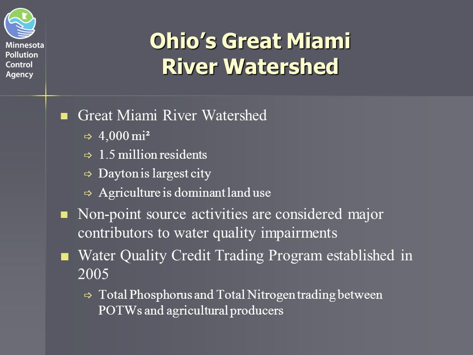 Great Miami Economic Projections 2004 economic analysis trading opportunities in the watershed 20 year economic projection of the costs to meet water quality goals:   WWTP upgrades = $422.5 million   Total trading costs = $46.5 million   Agricultural BMPs = $37.8 million   Data and transaction costs = $8.7 million   Projected cost savings of $376 million