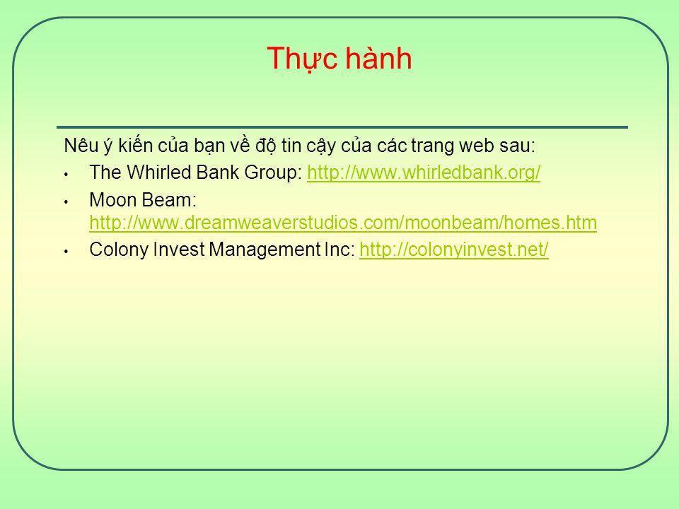 Thực hành Nêu ý kiến của bạn về độ tin cậy của các trang web sau: The Whirled Bank Group: http://www.whirledbank.org/http://www.whirledbank.org/ Moon