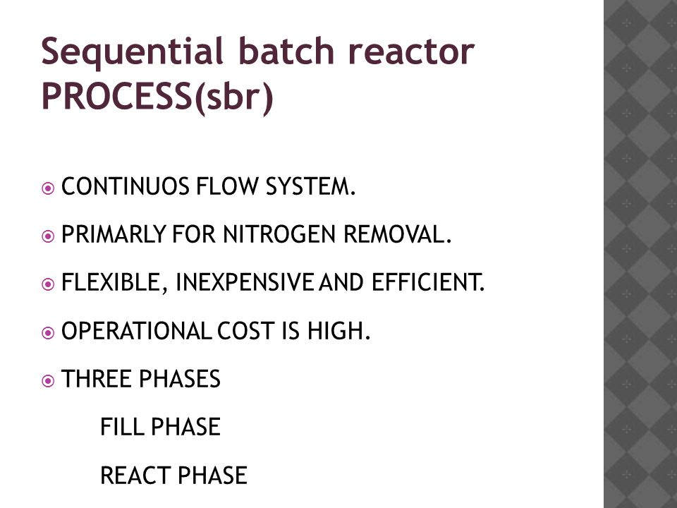 Sequential batch reactor PROCESS(sbr)  CONTINUOS FLOW SYSTEM.