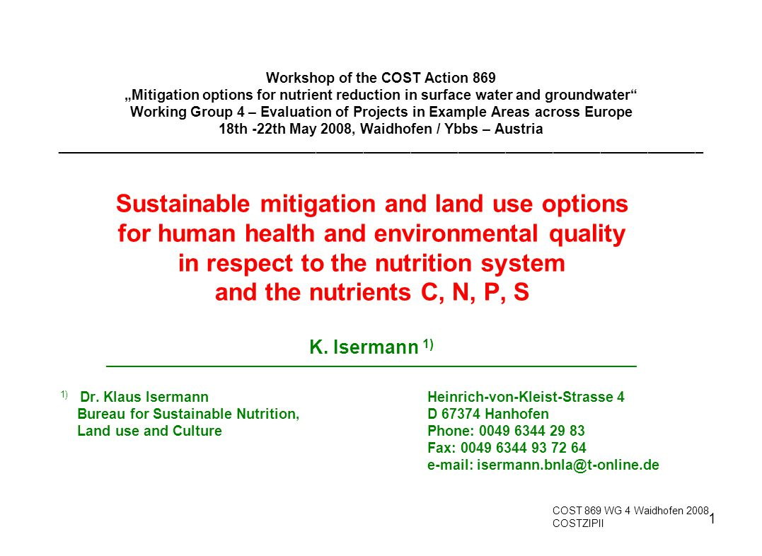 2 Overview A)INTRODUCTION: Goods and aims / goals of protection, C, N, P, S pressures, interrelations, drivers, the nutrition system B)RESULTS, CONCLUSIONS, DISCUSSION: Protection aims, sustainable mitigation and land use options 1.