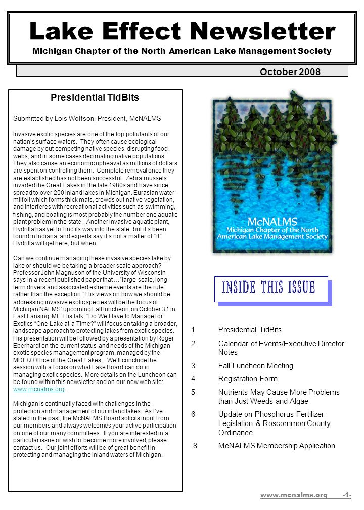 Lake Effect Newsletter Michigan Chapter of the North American Lake Management Society October 2008 Presidential TidBits Submitted by Lois Wolfson, President, McNALMS Invasive exotic species are one of the top pollutants of our nation's surface waters.