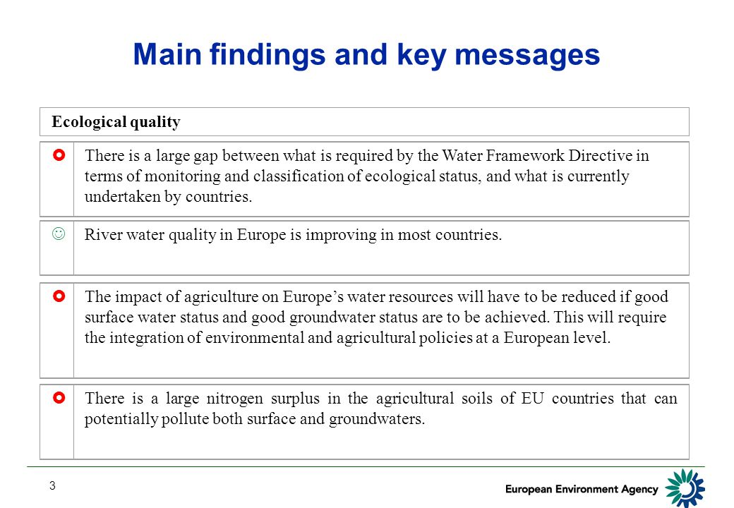 3 Main findings and key messages Ecological quality  There is a large gap between what is required by the Water Framework Directive in terms of monit