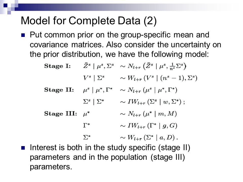 Model for Complete Data (2) Put common prior on the group-specific mean and covariance matrices.