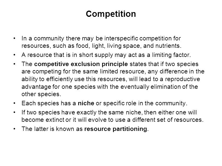 Competition In a community there may be interspecific competition for resources, such as food, light, living space, and nutrients.