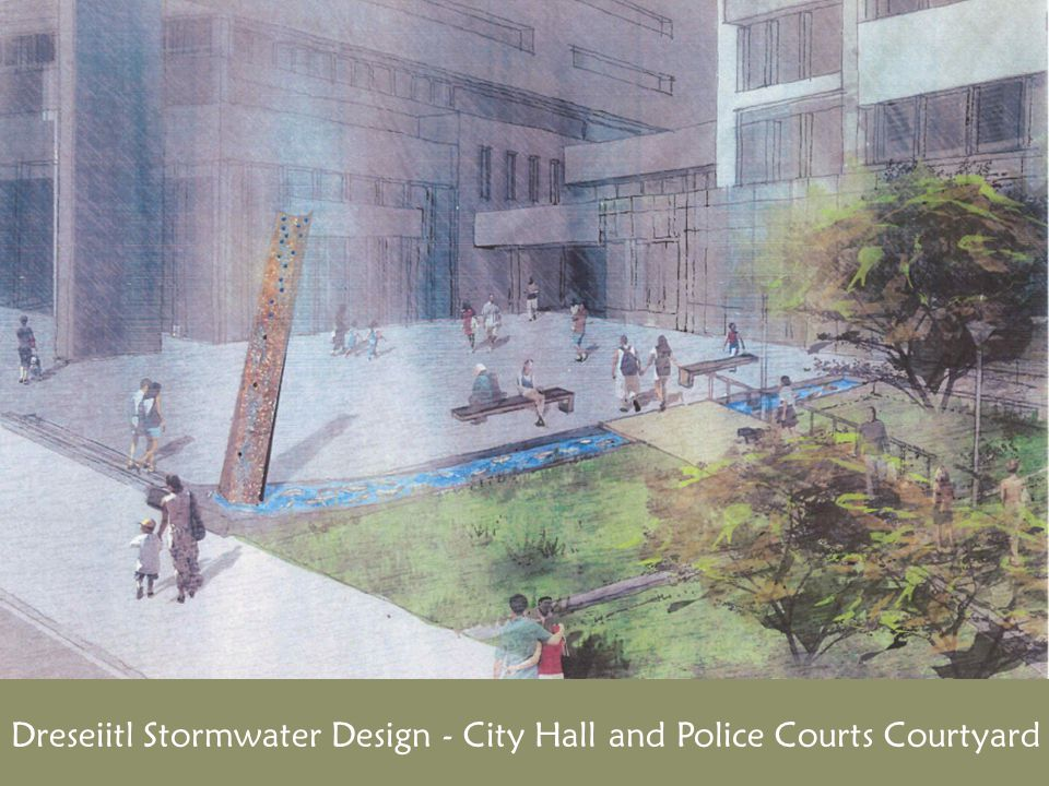 Dreseiitl Stormwater Design - City Hall and Police Courts Courtyard