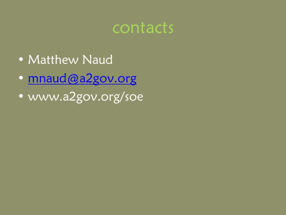 contacts Matthew Naud mnaud@a2gov.org www.a2gov.org/soe