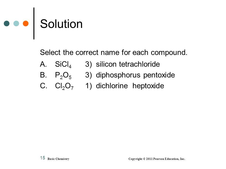 15 Select the correct name for each compound. A.SiCl 4 3) silicon tetrachloride B.