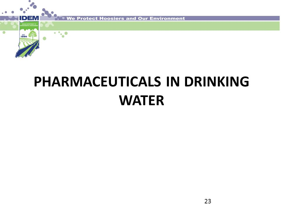 PHARMACEUTICALS IN DRINKING WATER 23