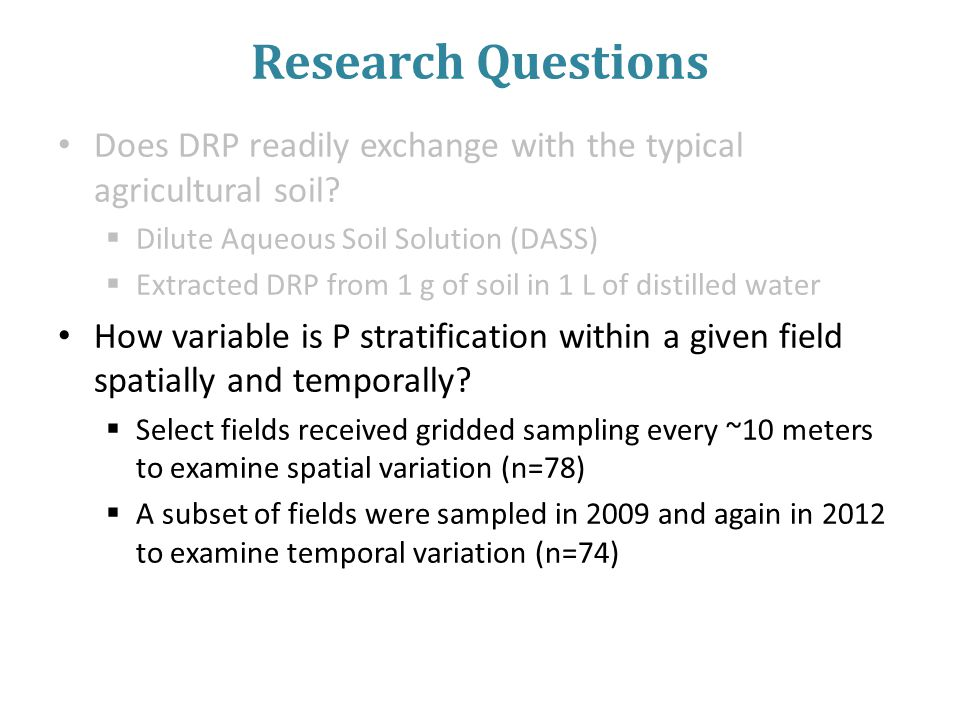 Research Questions Does DRP readily exchange with the typical agricultural soil.