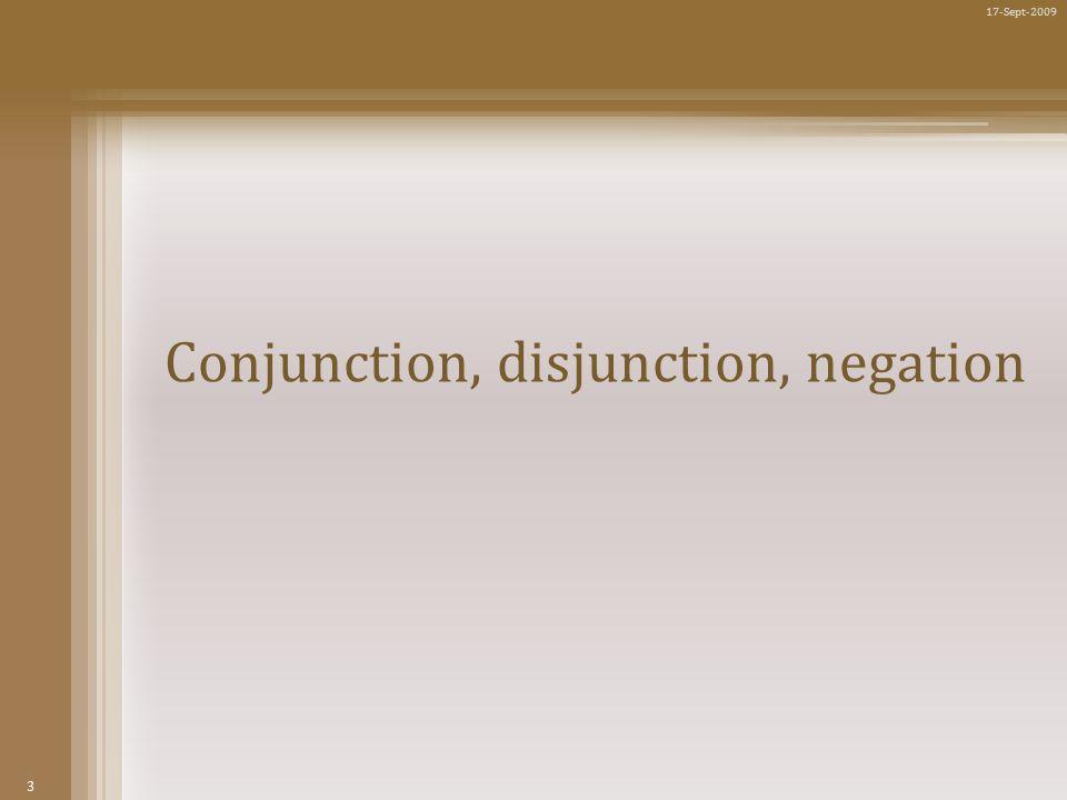 3 17-Sept-2009 Conjunction, disjunction, negation