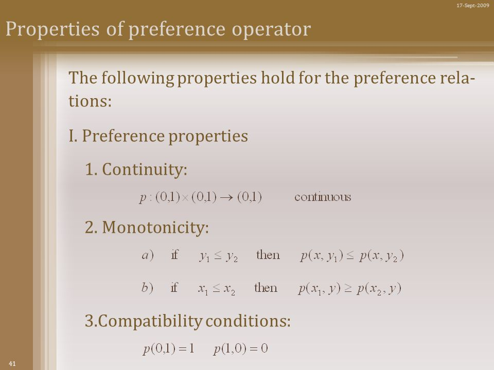 41 17-Sept-2009 Properties of preference operator The following properties hold for the preference rela- tions: I.