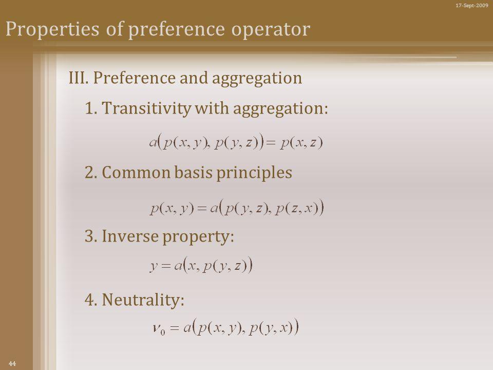 44 17-Sept-2009 Properties of preference operator III.