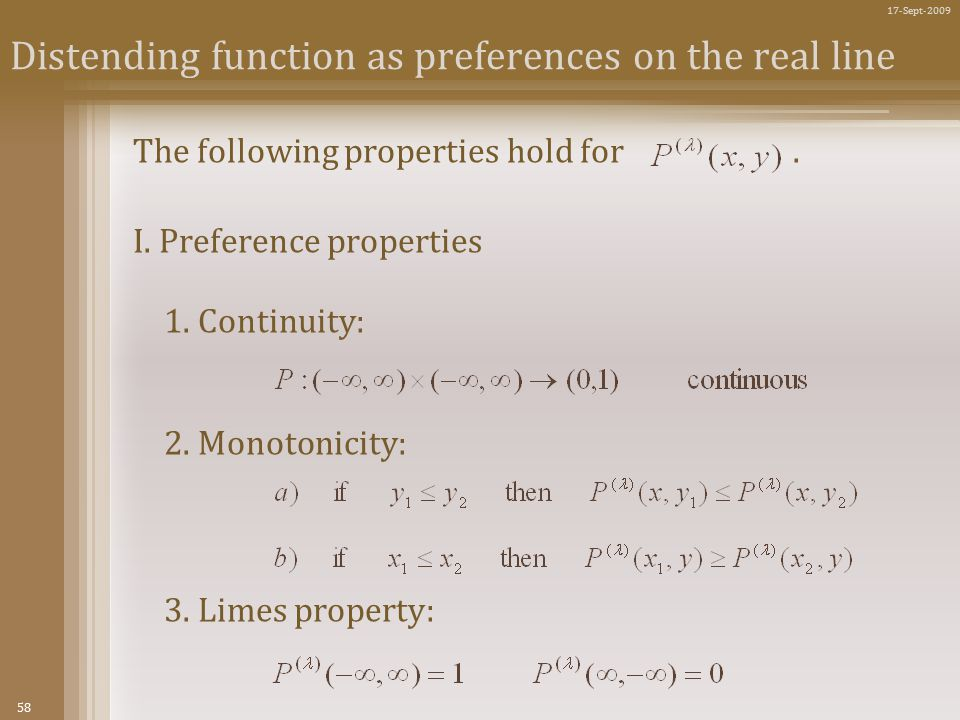 58 17-Sept-2009 Distending function as preferences on the real line The following properties hold for.