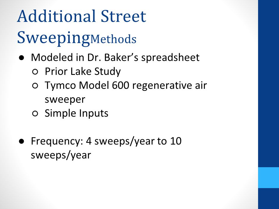 Additional Street Sweeping Methods ●Modeled in Dr.