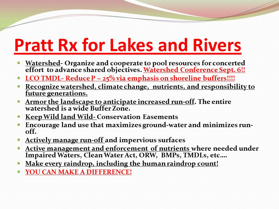 Pratt Rx for Lakes and Rivers Watershed- Organize and cooperate to pool resources for concerted effort to advance shared objectives. Watershed Confere