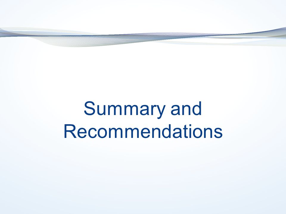 Summary and Recommendations