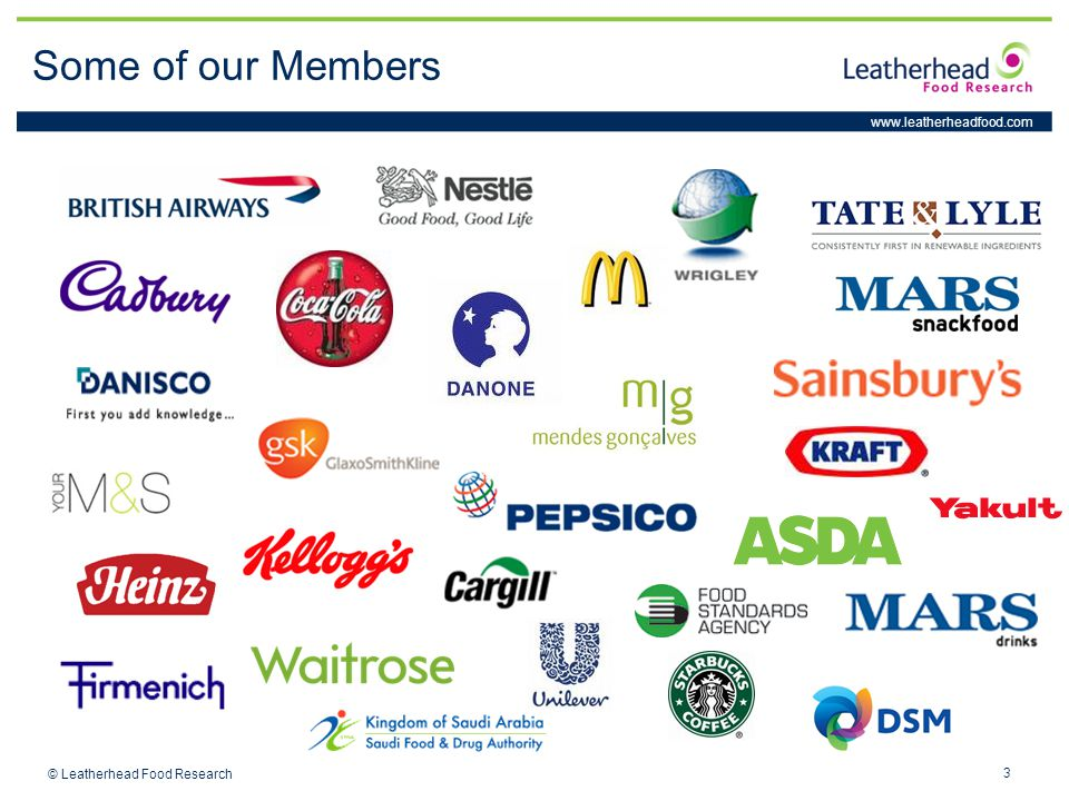 www.leatherheadfood.com 3 © Leatherhead Food Research Some of our Members