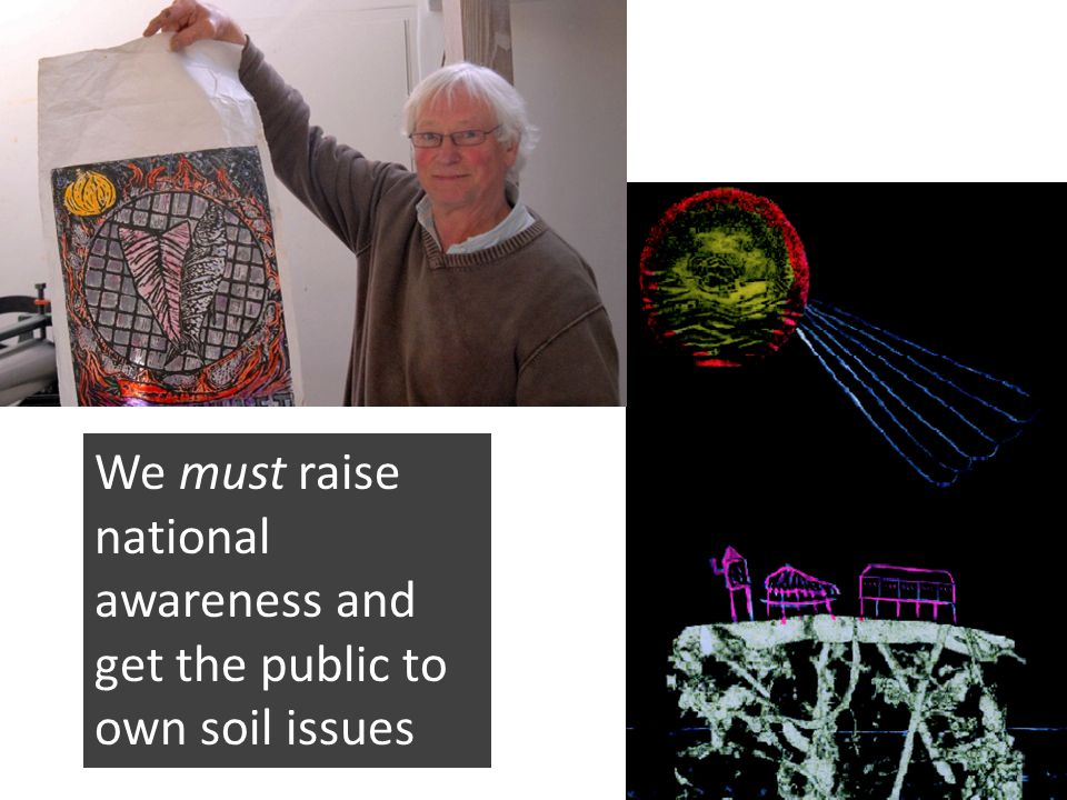 We must raise national awareness and get the public to own soil issues