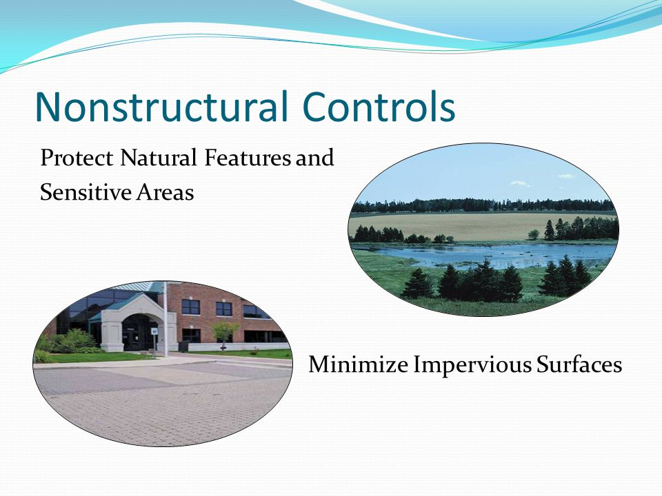 Nonstructural Controls Protect Natural Features and Sensitive Areas Minimize Impervious Surfaces