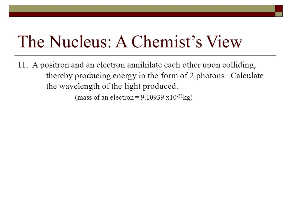 The Nucleus: A Chemist's View 11.