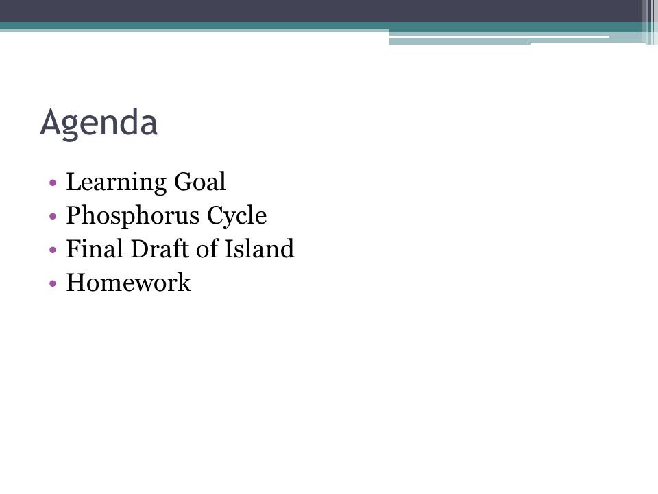 Agenda Learning Goal Phosphorus Cycle Final Draft of Island Homework