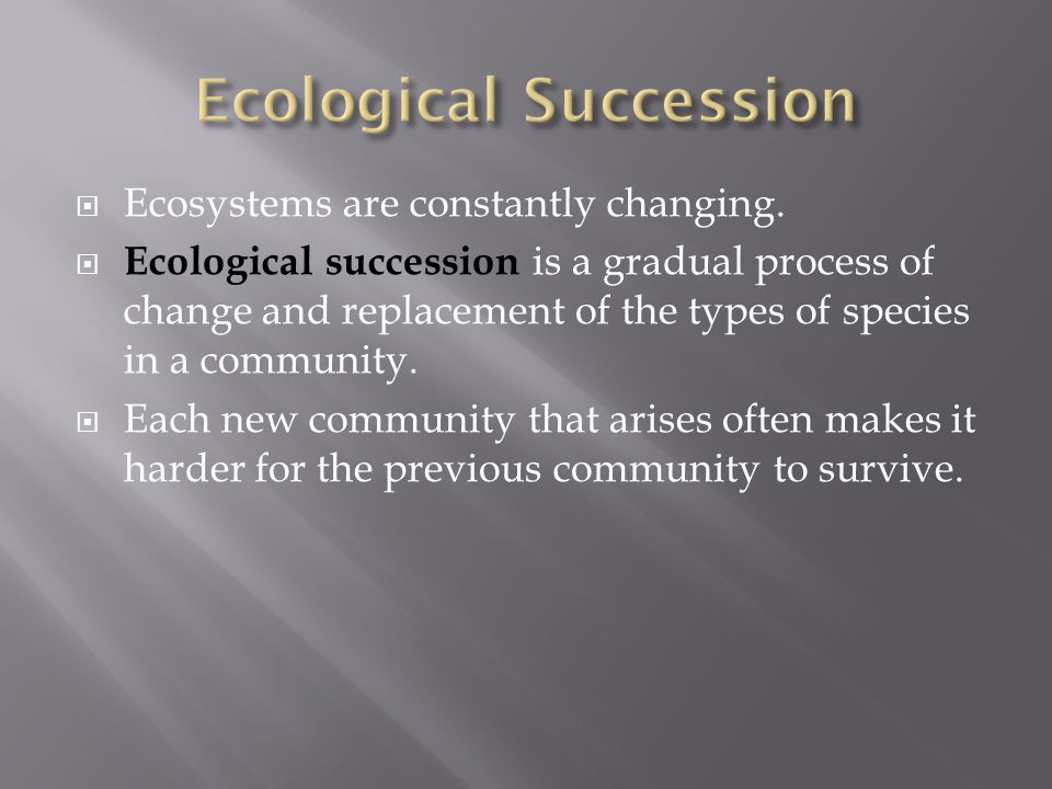  List two types of ecological succession.  Explain how a pioneer species contributes to ecological succession.  Describe how lichens contribute to