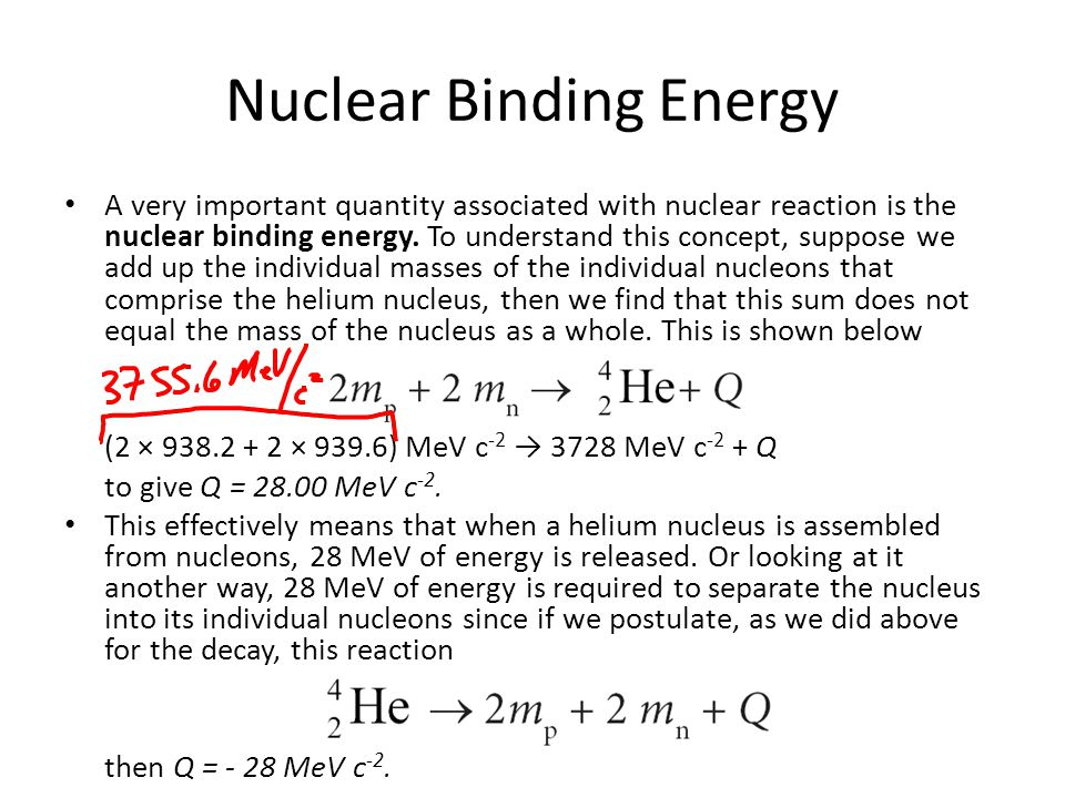 A very important quantity associated with nuclear reaction is the nuclear binding energy.