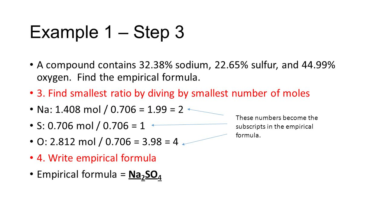 A compound contains 32.38% sodium, 22.65% sulfur, and 44.99% oxygen. Find the empirical formula. 3. Find smallest ratio by diving by smallest number o