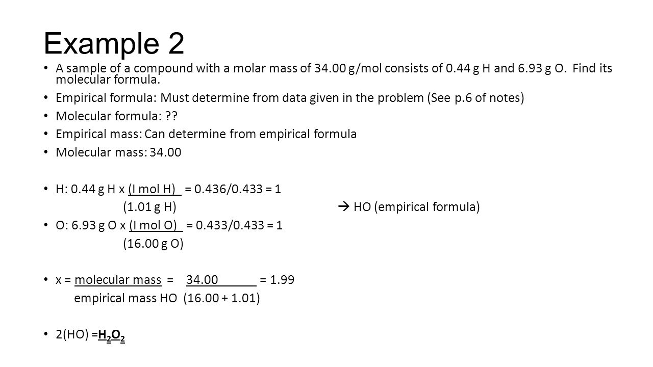 A sample of a compound with a molar mass of 34.00 g/mol consists of 0.44 g H and 6.93 g O.