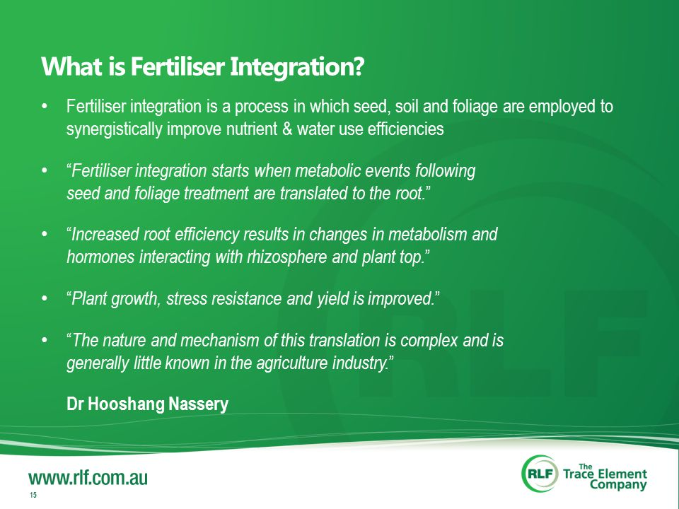 What is Fertiliser Integration? Fertiliser integration is a process in which seed, soil and foliage are employed to synergistically improve nutrient &