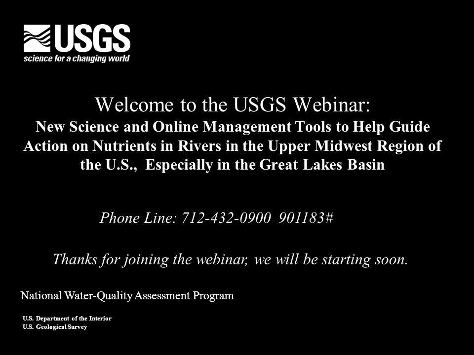 U.S. Department of the Interior U.S. Geological Survey Welcome to the USGS Webinar: New Science and Online Management Tools to Help Guide Action on Nu