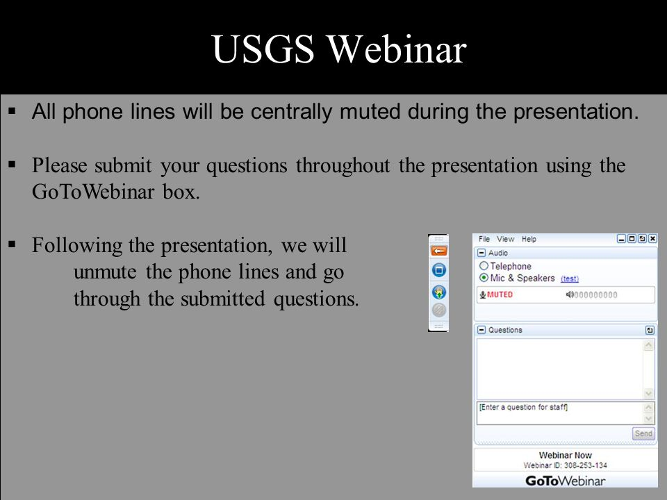  All phone lines will be centrally muted during the presentation.  Please submit your questions throughout the presentation using the GoToWebinar bo