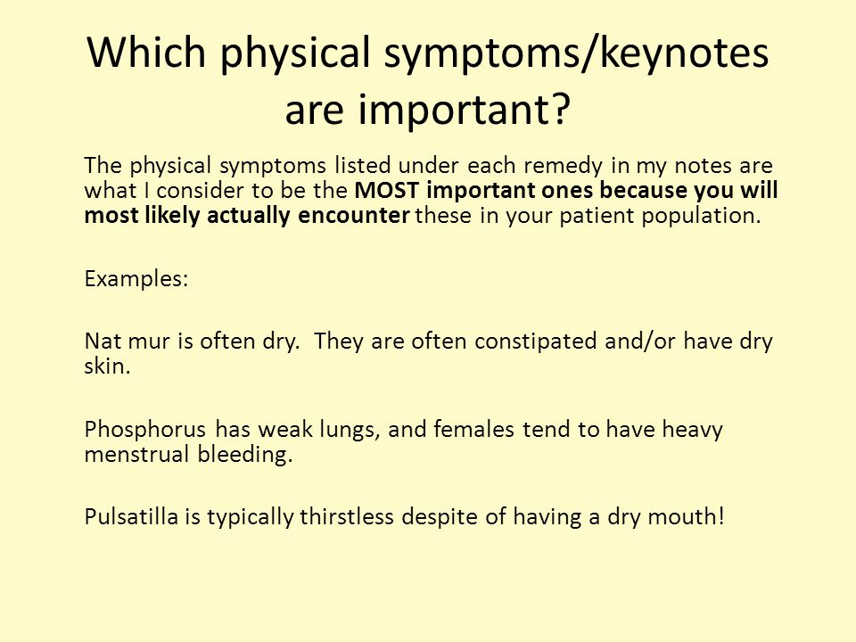 Which physical symptoms/keynotes are important.