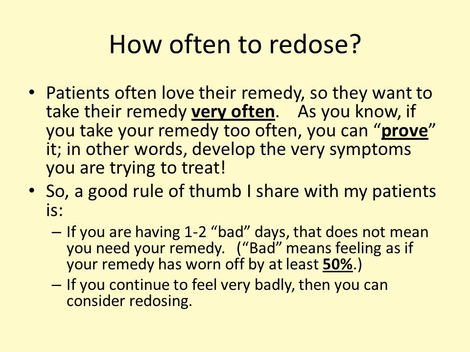 How often to redose.