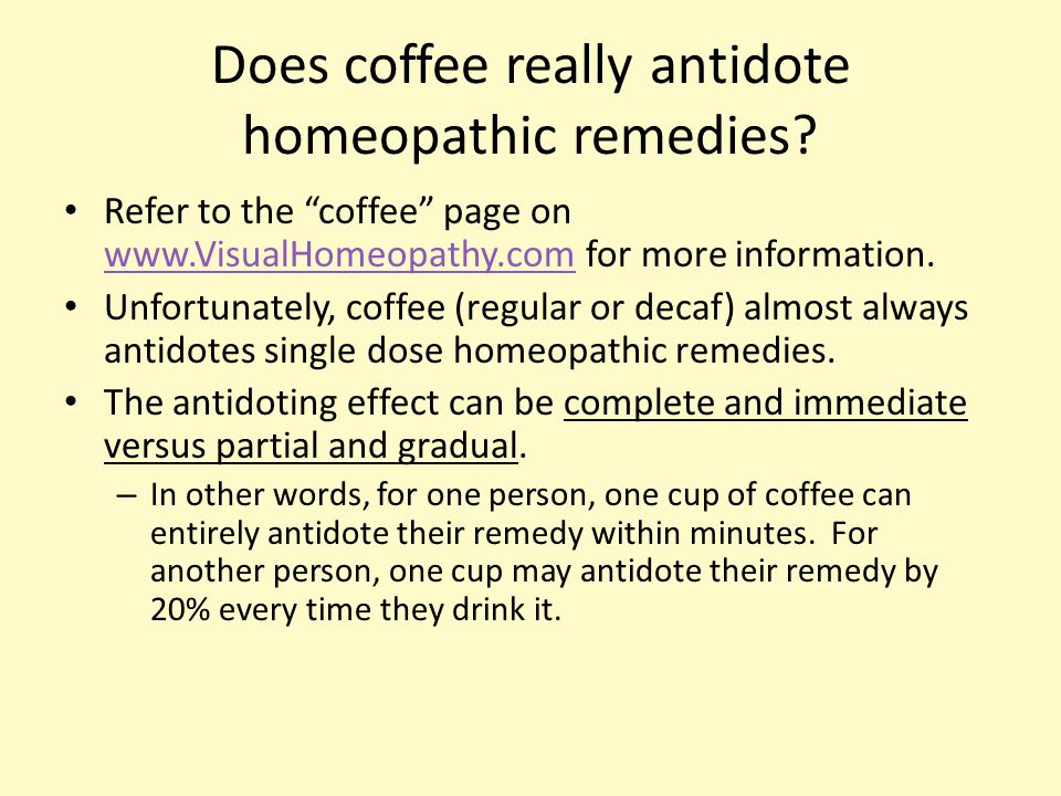 Does coffee really antidote homeopathic remedies.