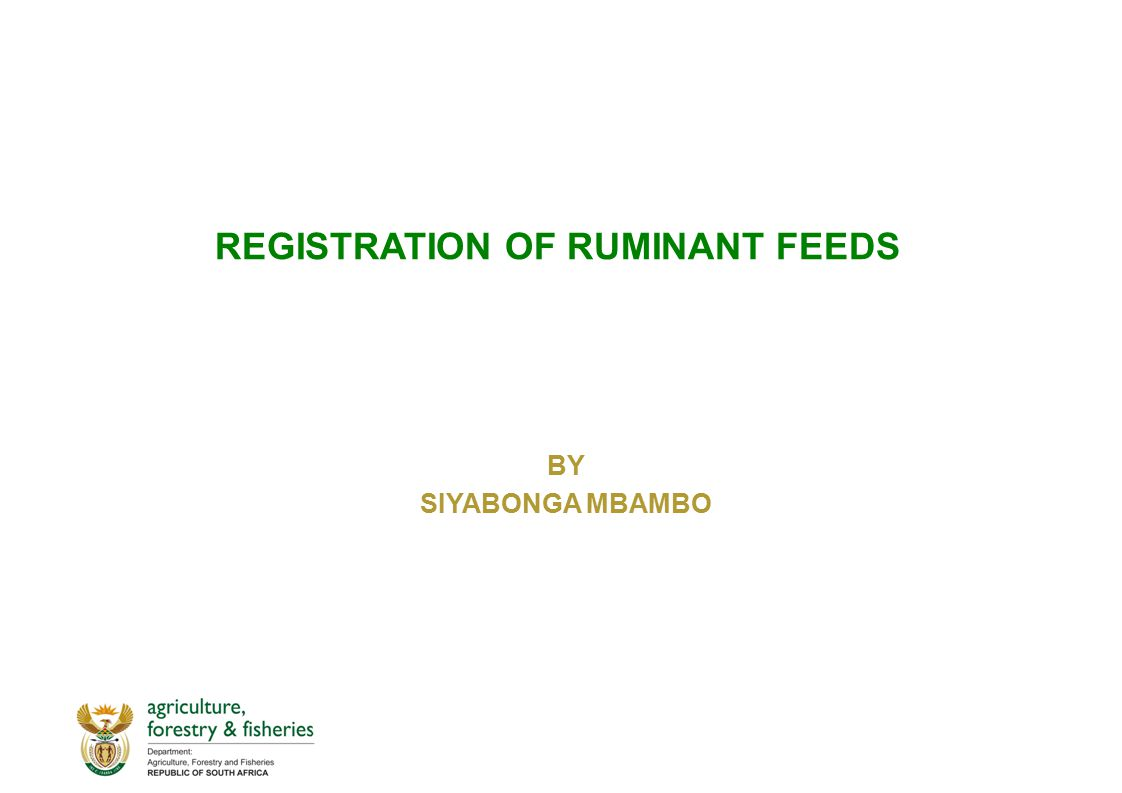 REGISTRATION OF RUMINANT FEEDS BY SIYABONGA MBAMBO